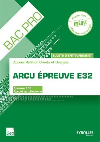 Bac Pro ARCU épreuve E32 - accueil au téléphone : Sujets d'entrainement par Martine Gionta
