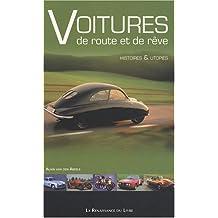 Voitures de route et de rêve : Histoires et utopies