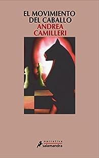 El movimiento del caballo par Andrea Camilleri