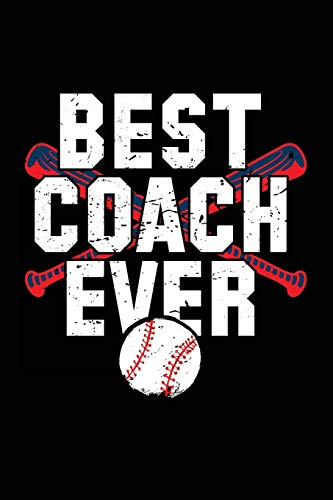 Best Coach Ever: Baseball Coach Gift Notebook Journal V53 (Baseball Books for Kids) por Dartan Creations