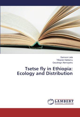 Tsetse fly in Ethiopia: Ecology and Distribution por Samson Leta