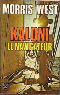 Morris L. West - Kaloni le navigateur