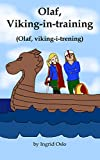 Olaf, Viking-in-training: Olaf, viking-i-trening (English Edition)