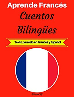 Aprende Francés: Cuentos Bilingües (Texto paralelo en Francés y ...