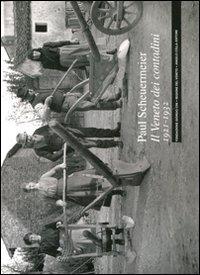 Il Veneto dei contadini 1921-1932. Ediz. illustrata