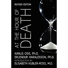 [(At the Hour of Death: A New Look at Evidence for Life After Death)] [Author: Karlis Osis] published on (October, 2012)