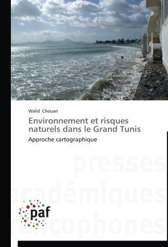 Environnement et risques naturels dans le Grand Tunis: Approche cartographique by Walid Chouari (2014-05-05) par Walid Chouari