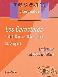 Les caractères Jean de La Bruyère : De la cour ; Des grands