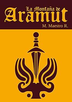 La Montaña de Aramut: Primera parte de la Trilogía de Los Clanes de [R., M. Maestro]
