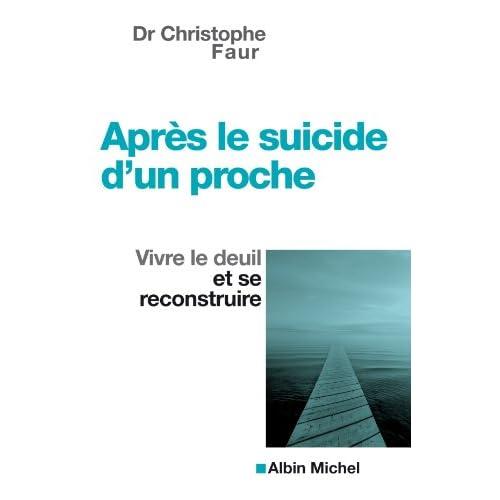 Après le suicide d'un proche : Vivre le deuil et se reconstruire (Comment faire face)