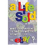 [A Life Sold - What Ever Happened to That Guy Who Sold His Whole Life on Ebay? [ A LIFE SOLD - WHAT EVER HAPPENED TO THAT GUY WHO SOLD HIS WHOLE LIFE ON EBAY? BY Usher, Ian ( Author ) Nov-04-2010[ A LIFE SOLD - WHAT EVER HAPPENED TO THAT GUY WHO SOLD HIS WHOLE LIFE ON EBAY? [ A LIFE SOLD - WHAT EVER HAPPENED TO THAT GUY WHO SOLD HIS WHOLE LIFE ON EBAY? BY USHER, IAN ( AUTHOR ) NOV-04-2010 ] By Usher, Ian ( Author )Nov-04-2010 Paperback
