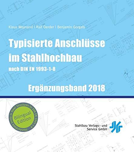 Typisierte Anschlüsse im Stahlhochbau nach DIN EN 1993-1-8: ERGÄNZUNGSBAND 2018