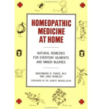 [(Homeopathic Medicine at Home)] [Author: Maesimund B. Panos] published on (January, 2000)