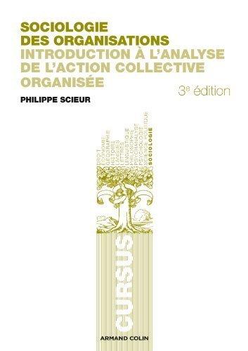 Sociologie des organisations - 3e éd. - Introduction à l'analyse de l'action collective organisée de Philippe Scieur (10 août 2011) Broché