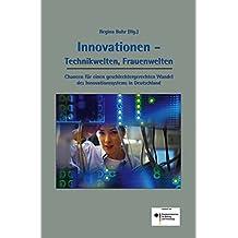 Innovationen – Technikwelten, Frauenwelten: Chancen für einen geschlechtergerechten Wandel des Innovationssystems in Deutschland