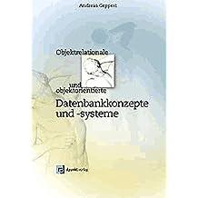 Objektrelationale und objektorientierte Datenbankkonzepte und -systeme: Eine praktische Einführung