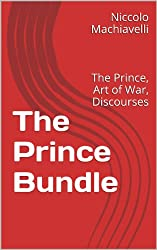 The Prince Bundle: The Prince, Art of War, Discourses (English Edition)