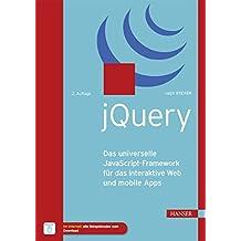 jQuery: Das universelle JavaScript-Framework für das interaktive Web und mobile Apps