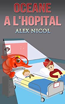 Océane à l'hôpital (Les aventures d'Océane t. 2) par [Nicol, Alex]