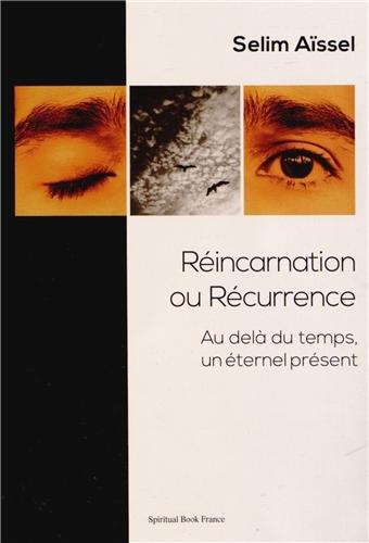 Réincarnation ou récurrence : Au-delà du temps, un éternel présent par Selim Aïssel