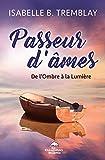 Passeur d'âmes - De l'Ombre à la Lumière - Format Kindle - 9782897881641 - 8,99 €