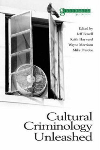 Cultural Criminology Unleashed (Criminology S) (2004-11-15)