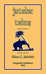 JATAKA TALES - 18 childrens Bhuddist Jataka Tales: Childrens Stories with great moral beauty and deep truths (SILK ROAD LEGENDS - Eight eBooks containing ... along the Silk Route PLUS 9th ebook FREE 6)