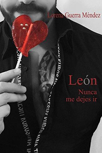 León, nunca me dejes ir por Lorena Guerra Méndez