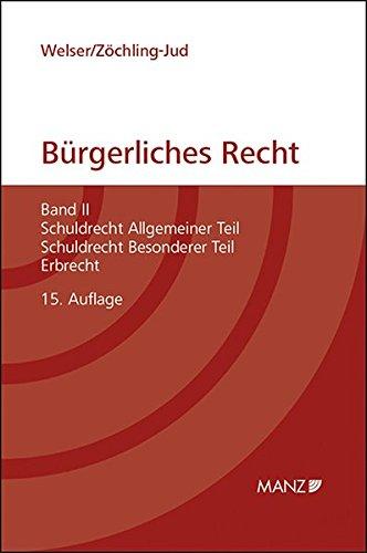 Grundriss des bürgerlichen Rechts (broschiert): Band II: Schuldrecht Allgemeiner Teil, Schuldrecht Besonderer Teil, Erbrecht (Manz Kurzlehrbuch)