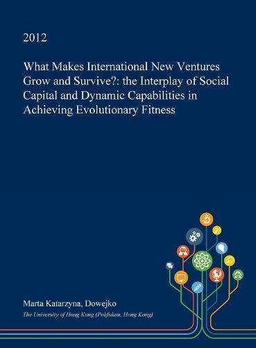 what-makes-international-new-ventures-grow-and-survive-the-interplay-of-social-capital-and-dynamic-c