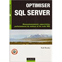 Optimiser SQL Server : Dimensionnement, supervision, performances du moteur et du code SQL de Rudi Bruchez ( 8 octobre 2008 )