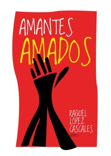 AMANTES AMADOS por Raquel López Cascales