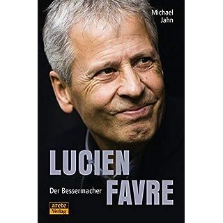 Lucien Favre: Der Bessermacher