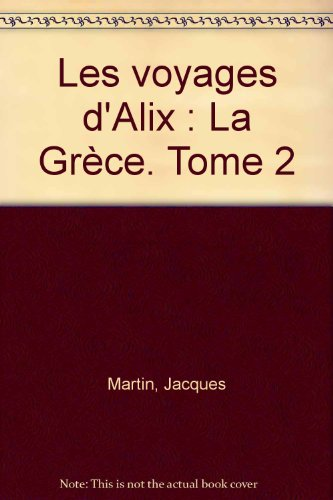 Les Voyages d'Alix : La Grèce, tome 2