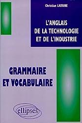 L'anglais de la technologie et de l'industrie : Grammaire et vocabulaire
