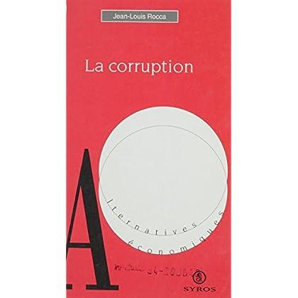 La corruption: Pouvoir, argent, développement (Alternatives économiques)