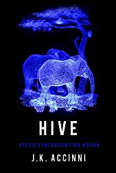 Hive: An Alien Apocalyptic Saga (Species Intervention #6609 Series Book 4)