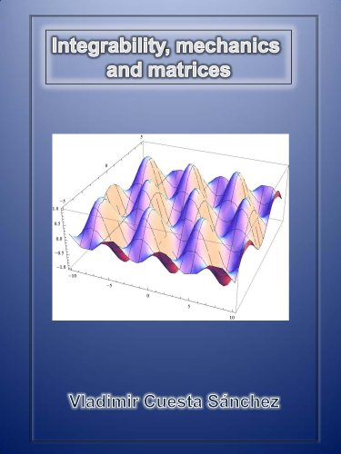 integrability-mechanics-and-matrices-english-edition
