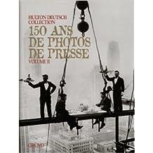 150 ans de photos de presse Tome 2 : 150 ans de photos de presse de Amanda Hopkinson ( 12 octobre 1998 )
