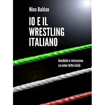 Io E Il Wrestling Italiano