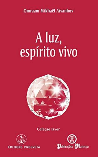 A luz, espírito vivo (Izvor (PT)) (Portuguese Edition)