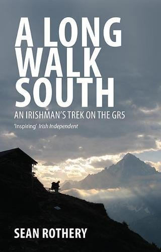 A Long Walk South: An Irishman's Trek on the GR5