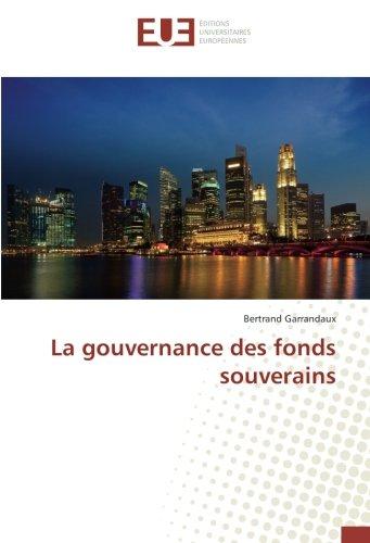 La gouvernance des fonds souverains par Bertrand Garrandaux