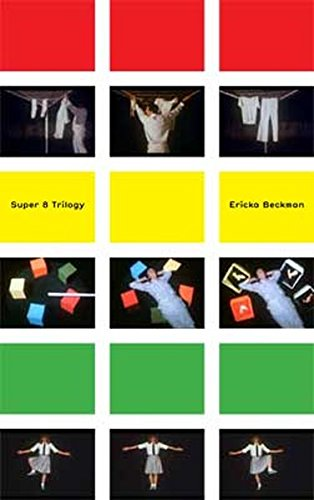 Ericka Beckman: The Super-8 Trilogy por Lionel Bovier