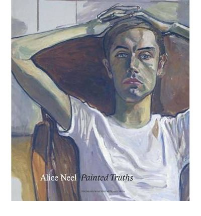 ALICE NEEL PAINTED TRUTHS BY (Author)Lewison, Jeremy[Hardcover]Apr-2010
