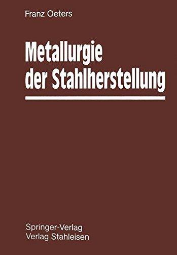 Metallurgie der Stahlherstellung (German Edition) by Franz Oeters (2012-05-19)