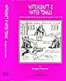 Witchcraft and Witch Trials: A History of English Witchcraft and Its Legal Perspectives, 1542-1736: A History of English Witchcraft and Its Legal Perspectives, 1542 to 1736