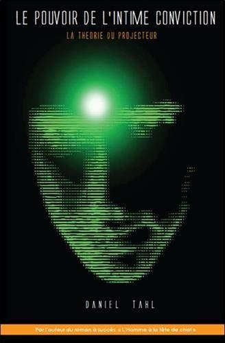 Le pouvoir de l'intime conviction - La théorie du projecteur