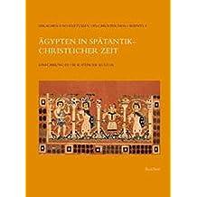 Ägypten in spätantik-christlicher Zeit: Einführung in die koptische Kultur (Sprachen und Kulturen des Christlichen Orients)