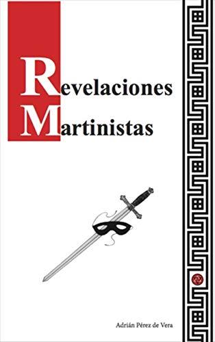 Revelaciones Martinistas por Adrián Pérez de Vera